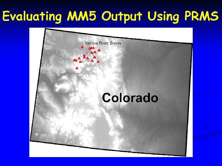 Evaluating MM 5 Output Using PRMS