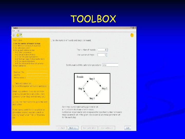 TOOLBOX TOOL PITCH n Parameterizer (GIS Weasel) n Optimizer (Luca)