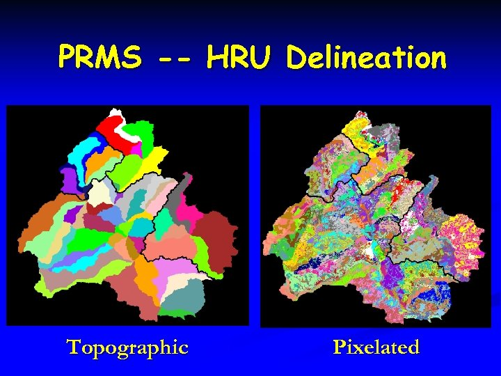 PRMS -- HRU Delineation Topographic Pixelated