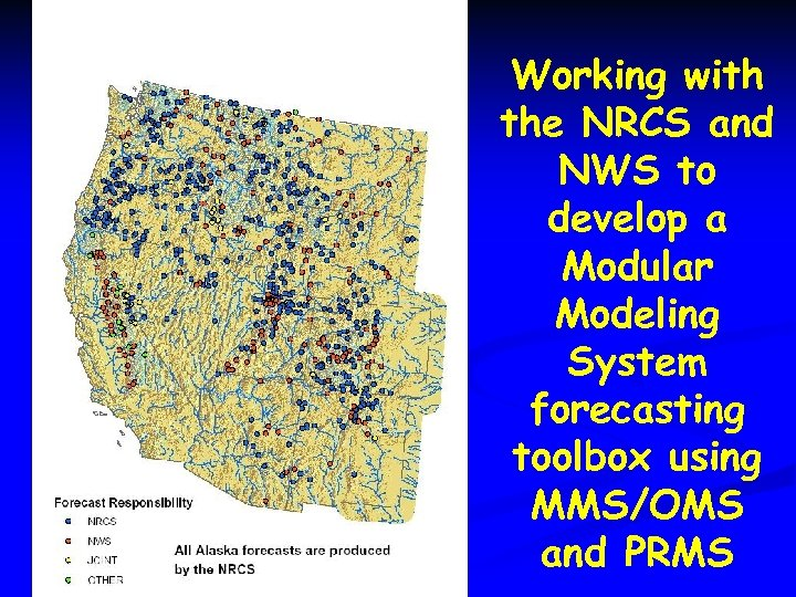 Working with the NRCS and NWS to develop a Modular Modeling System forecasting toolbox