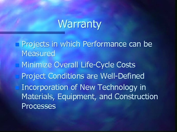 Warranty Projects in which Performance can be Measured n Minimize Overall Life-Cycle Costs n