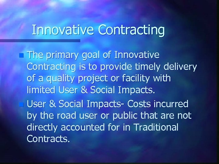 Innovative Contracting The primary goal of Innovative Contracting is to provide timely delivery of