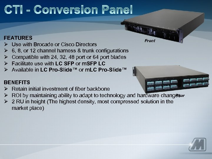 FEATURES Ø Use with Brocade or Cisco Directors Ø 6, 8, or 12 channel