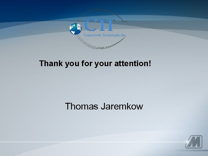 Thank you for your attention! Thomas Jaremkow