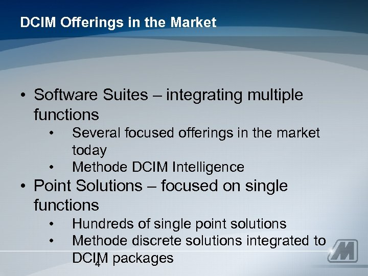 DCIM Offerings in the Market • Software Suites – integrating multiple functions • •