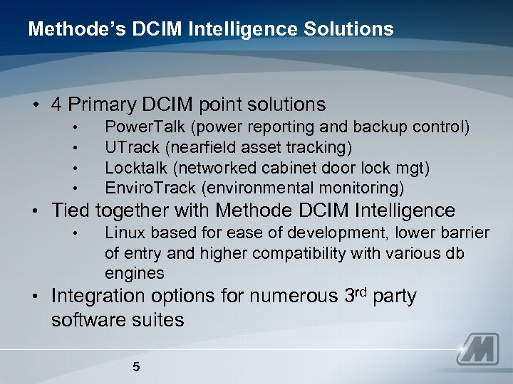Methode's DCIM Intelligence Solutions • 4 Primary DCIM point solutions • • Power. Talk