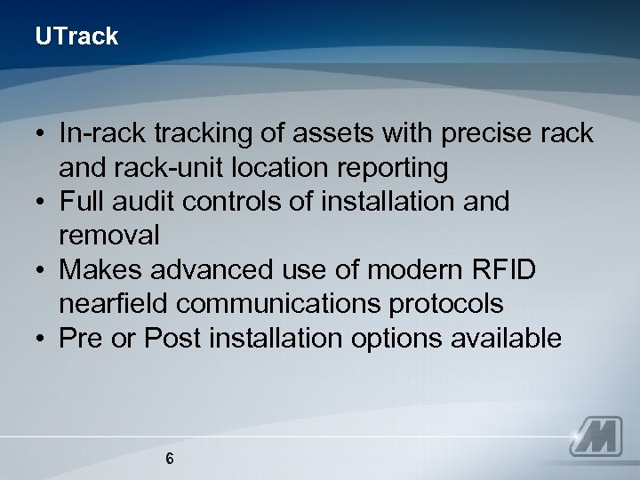 UTrack • In-rack tracking of assets with precise rack and rack-unit location reporting •