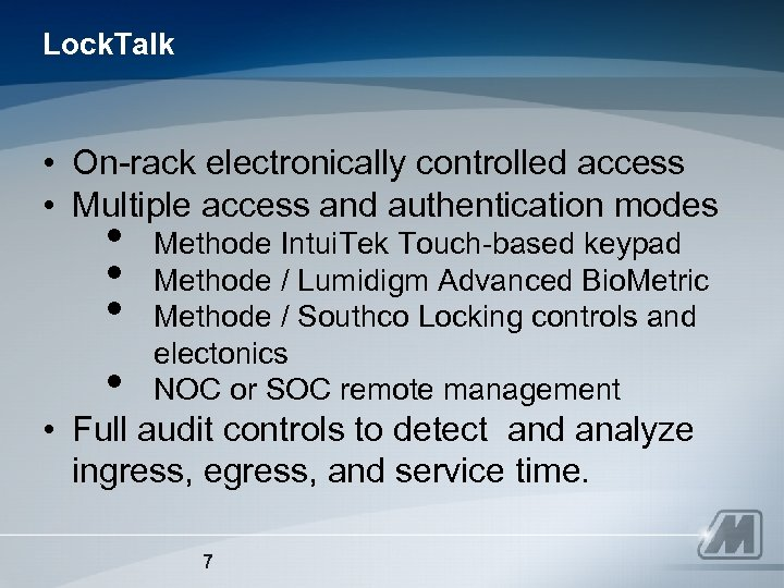 Lock. Talk • On-rack electronically controlled access • Multiple access and authentication modes •