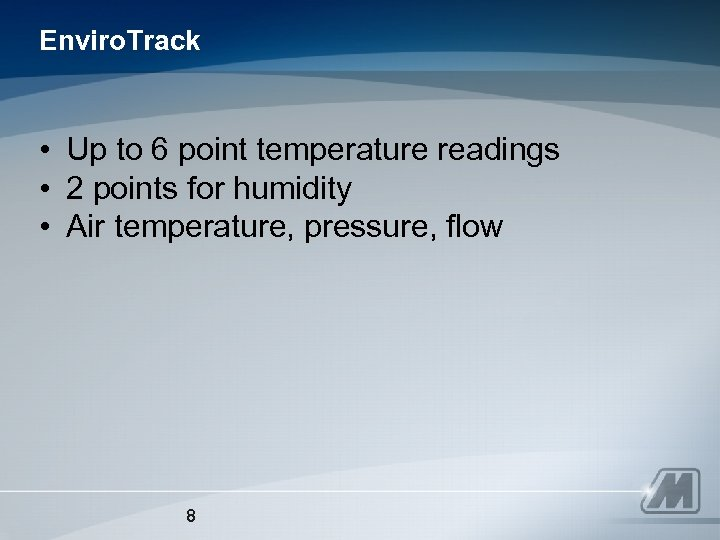 Enviro. Track • Up to 6 point temperature readings • 2 points for humidity