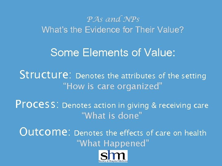 PAs and NPs What's the Evidence for Their Value? Some Elements of Value: Structure: