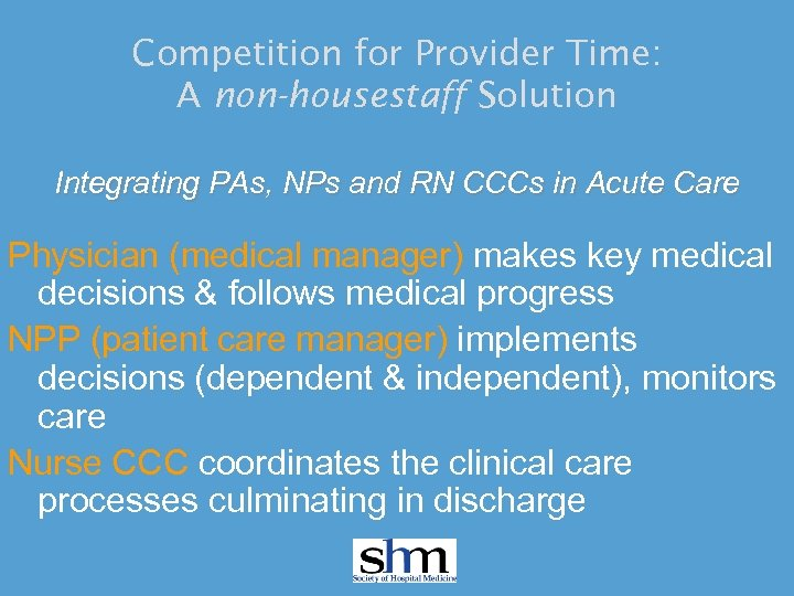 Competition for Provider Time: A non-housestaff Solution Integrating PAs, NPs and RN CCCs in