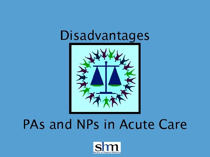 Disadvantages PAs and NPs in Acute Care