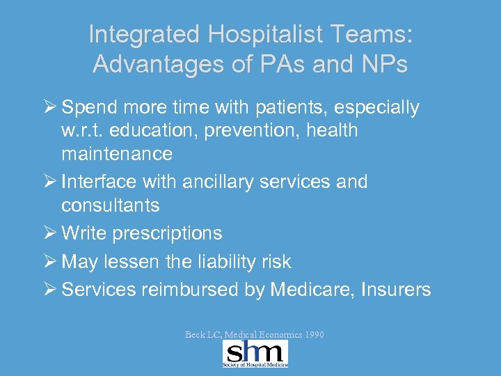 Integrated Hospitalist Teams: Advantages of PAs and NPs Ø Spend more time with patients,