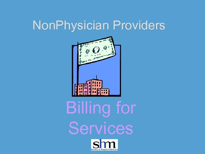 Non. Physician Providers Billing for Services