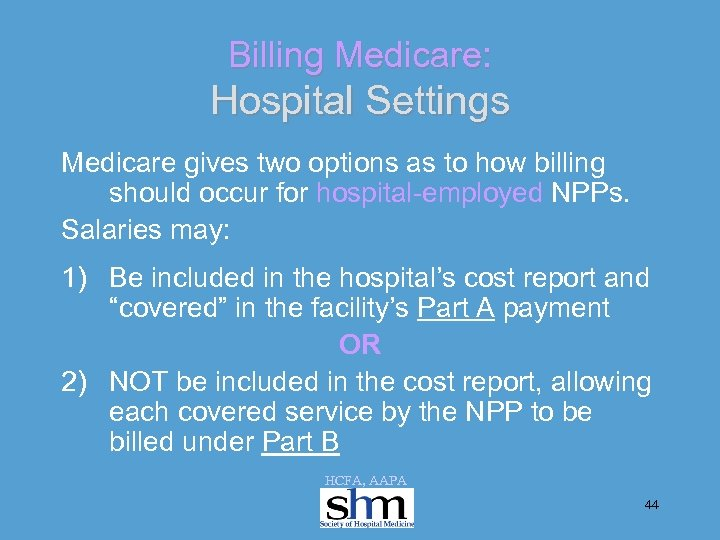 Billing Medicare: Hospital Settings Medicare gives two options as to how billing should occur