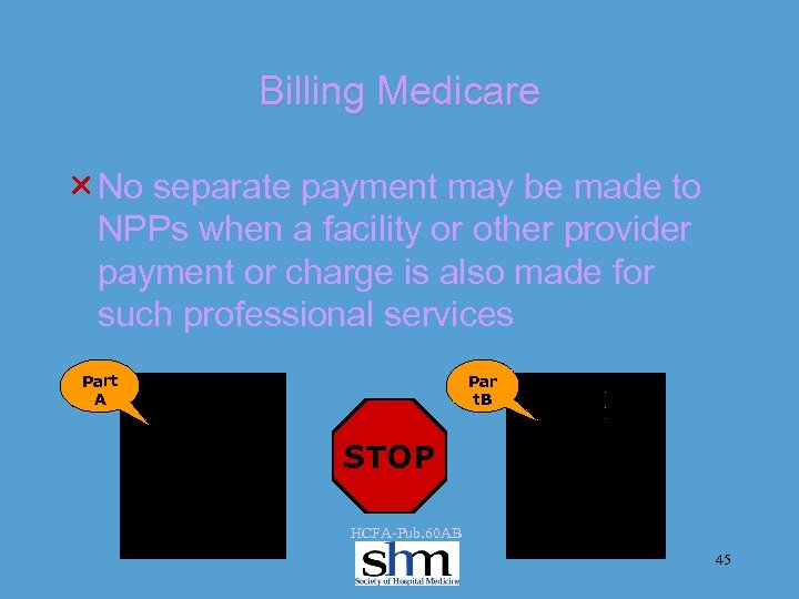 Billing Medicare r No separate payment may be made to NPPs when a facility