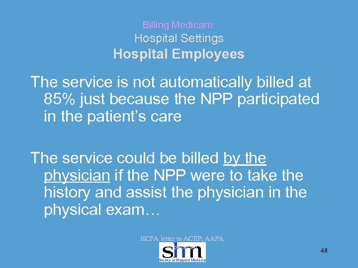 Billing Medicare: Hospital Settings Hospital Employees The service is not automatically billed at 85%
