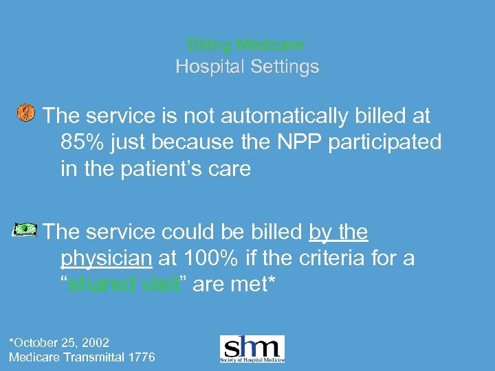Billing Medicare: Hospital Settings The service is not automatically billed at 85% just because