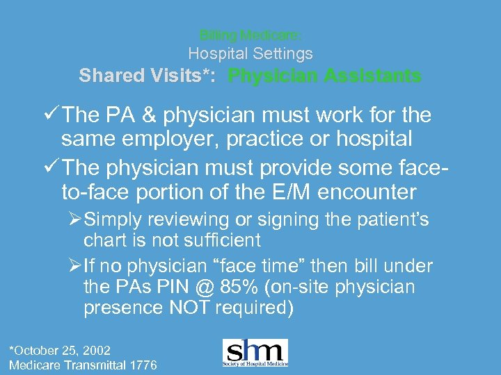 Billing Medicare: Hospital Settings Shared Visits*: Physician Assistants ü The PA & physician must