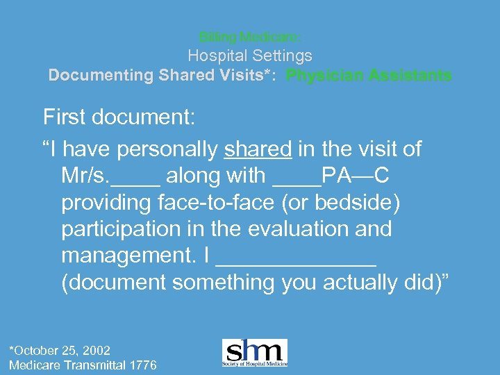 """Billing Medicare: Hospital Settings Documenting Shared Visits*: Physician Assistants First document: """"I have personally"""