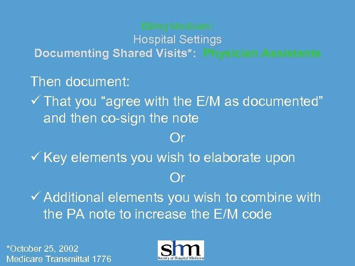 Billing Medicare: Hospital Settings Documenting Shared Visits*: Physician Assistants Then document: ü That you