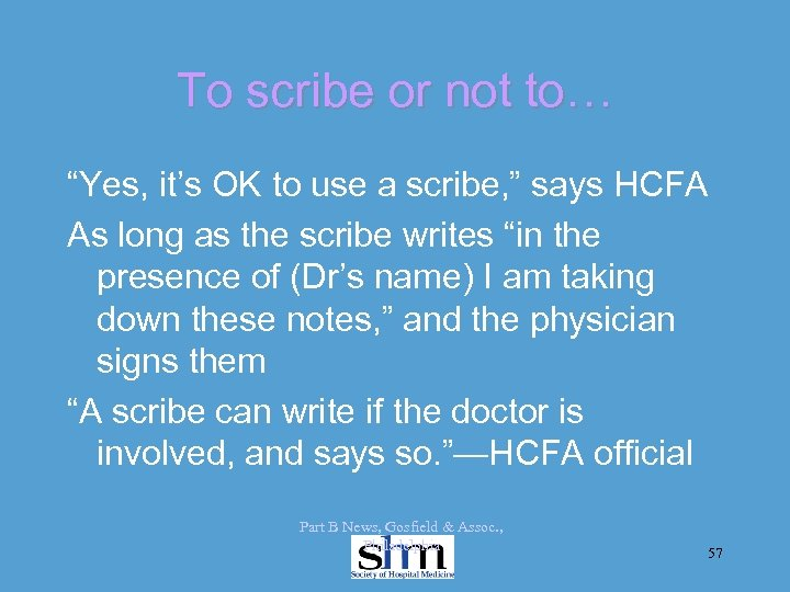 """To scribe or not to… """"Yes, it's OK to use a scribe, """" says"""
