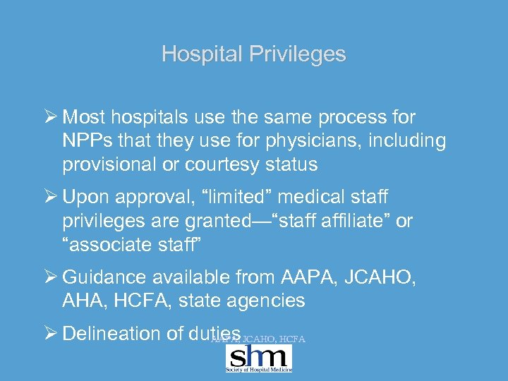 Hospital Privileges Ø Most hospitals use the same process for NPPs that they use