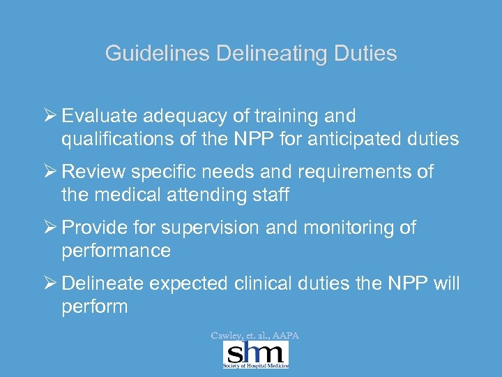Guidelines Delineating Duties Ø Evaluate adequacy of training and qualifications of the NPP for