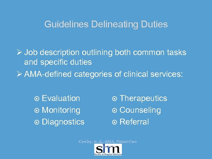 Guidelines Delineating Duties Ø Job description outlining both common tasks and specific duties Ø