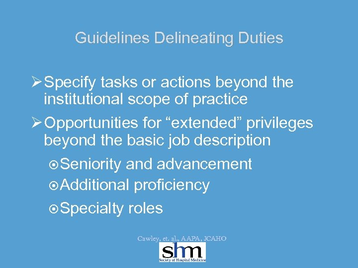 Guidelines Delineating Duties Ø Specify tasks or actions beyond the institutional scope of practice