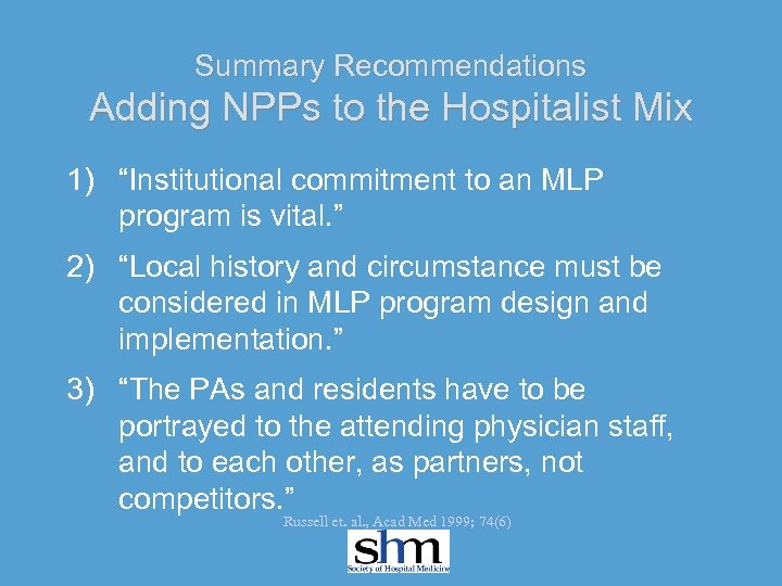 """Summary Recommendations Adding NPPs to the Hospitalist Mix 1) """"Institutional commitment to an MLP"""