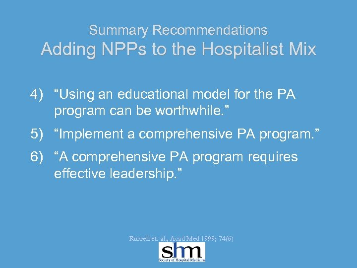 """Summary Recommendations Adding NPPs to the Hospitalist Mix 4) """"Using an educational model for"""