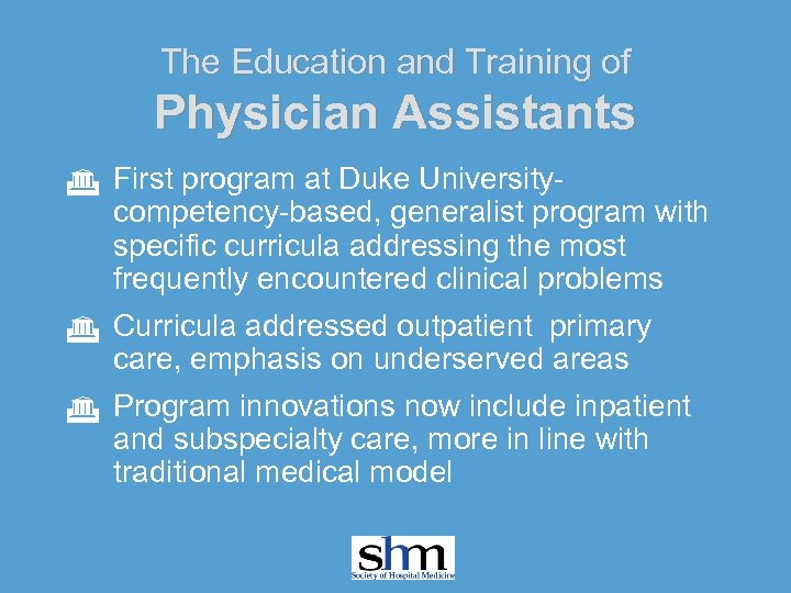 The Education and Training of Physician Assistants G First program at Duke Universitycompetency-based, generalist