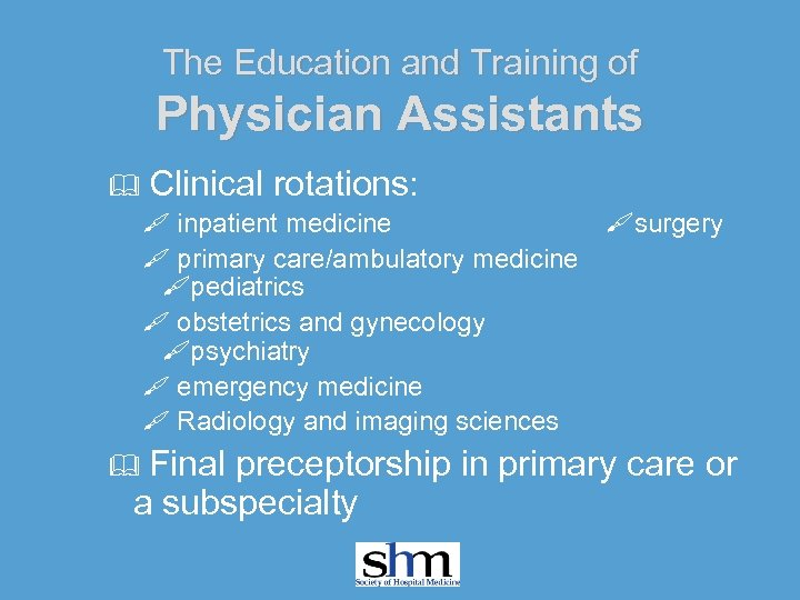 The Education and Training of Physician Assistants & Clinical rotations: inpatient medicine primary care/ambulatory