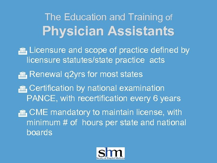 The Education and Training of Physician Assistants G Licensure and scope of practice defined