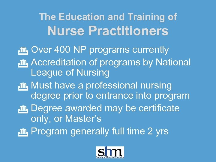 The Education and Training of Nurse Practitioners G Over 400 NP programs currently G