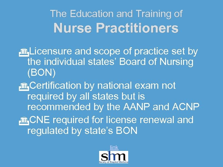 The Education and Training of Nurse Practitioners GLicensure and scope of practice set by
