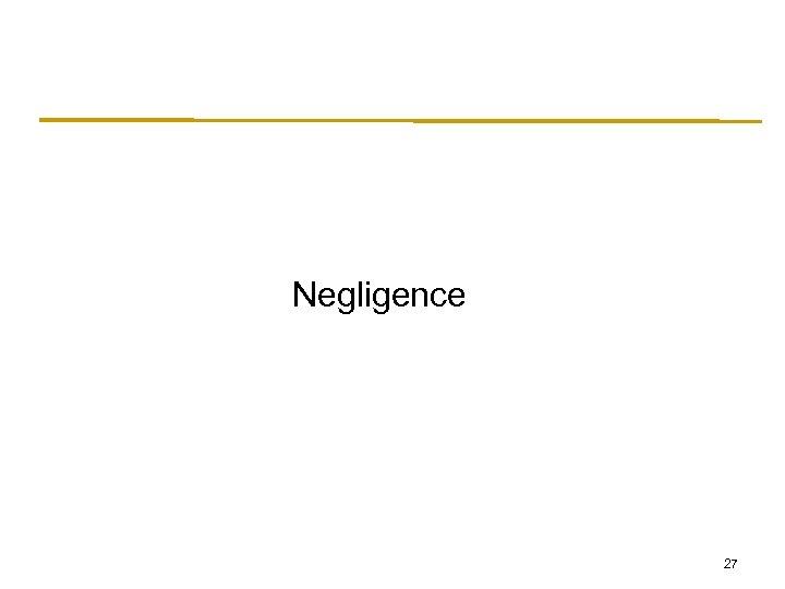 Negligence 27