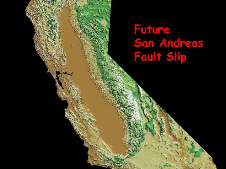 Future San Andreas Fault Slip