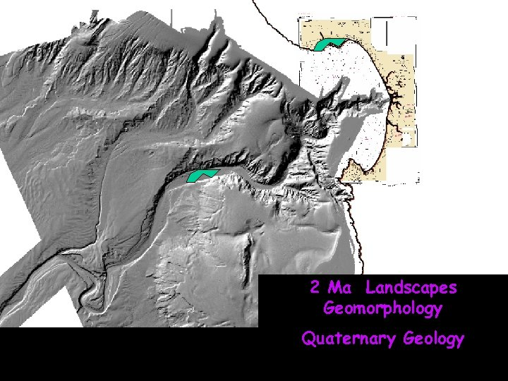 2 Ma Landscapes Geomorphology Quaternary Geology
