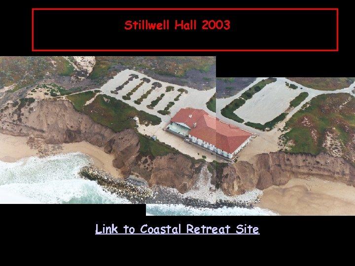 Stillwell Hall 2003 Link to Coastal Retreat Site