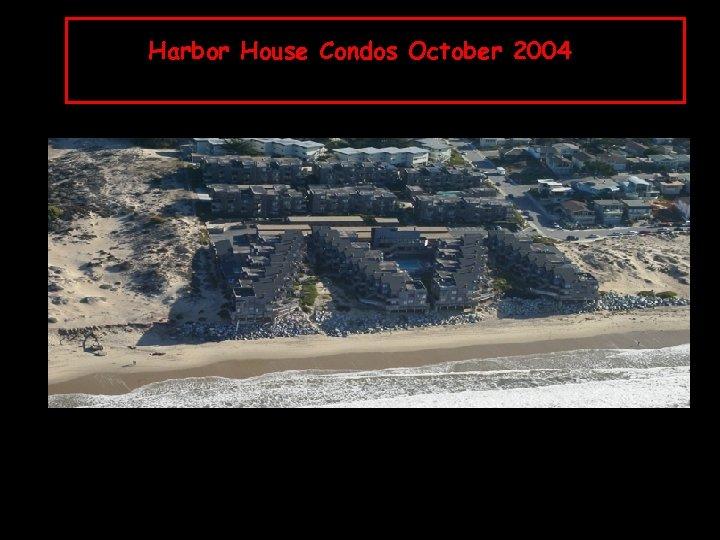 Harbor House Condos October 2004