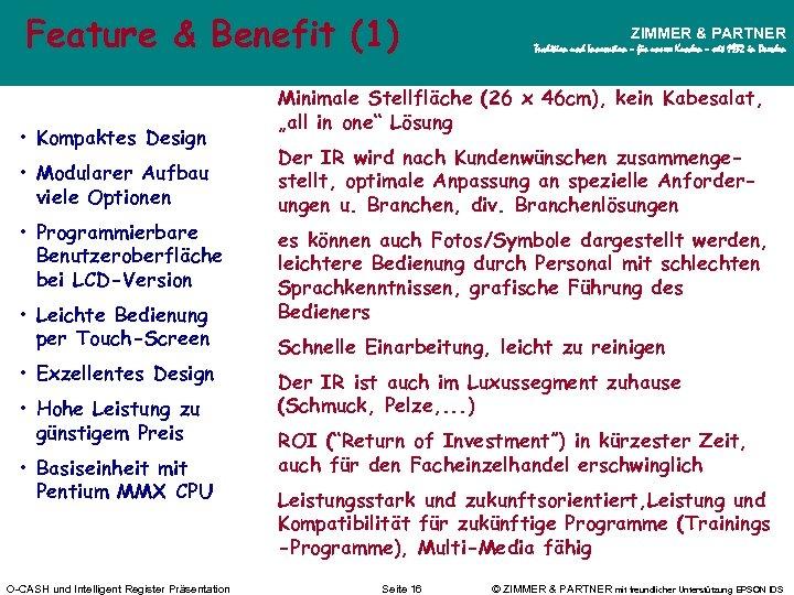 Feature & Benefit (1) • Kompaktes Design • Modularer Aufbau viele Optionen • Programmierbare