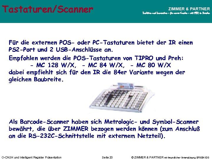 Tastaturen/Scanner ZIMMER & PARTNER Tradition und Innovation – für unsere Kunden – seit 1932