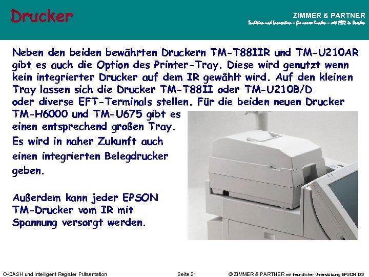 Drucker ZIMMER & PARTNER Tradition und Innovation – für unsere Kunden – seit 1932
