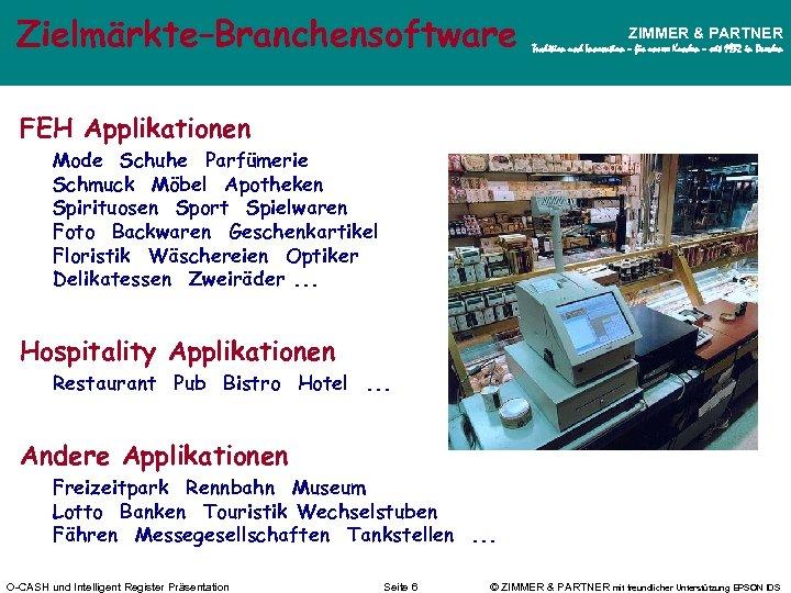 Zielmärkte–Branchensoftware ZIMMER & PARTNER Tradition und Innovation – für unsere Kunden – seit 1932