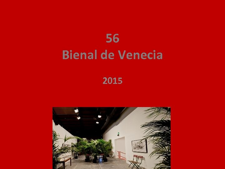 56 Bienal de Venecia 2015