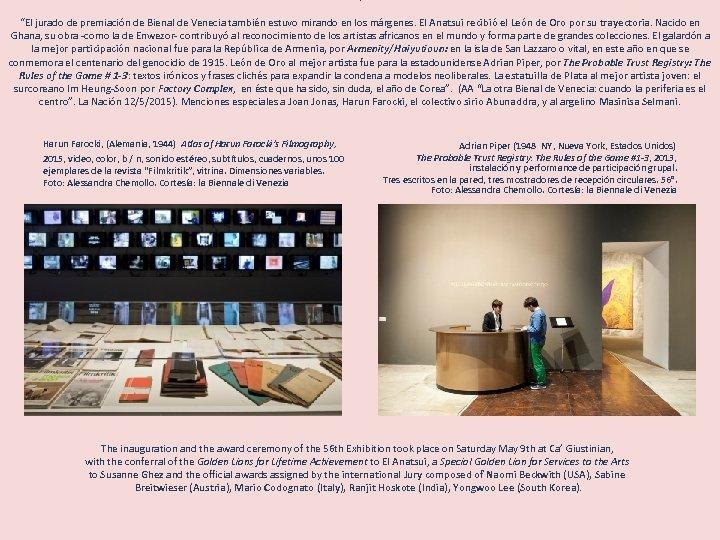 """. """"El jurado de premiación de Bienal de Venecia también estuvo mirando en los"""