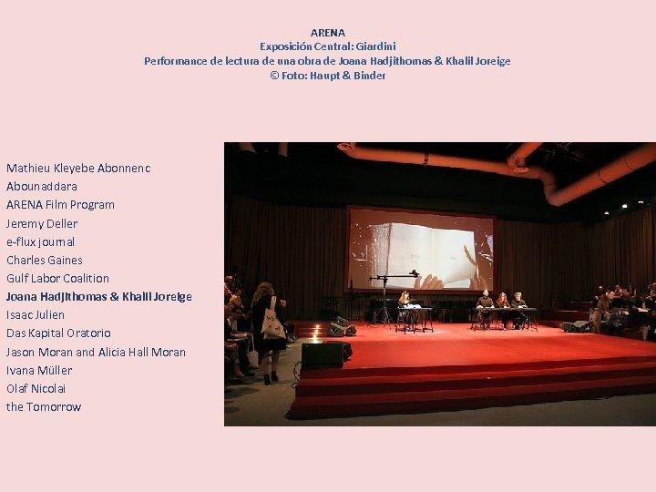 ARENA Exposición Central: Giardini Performance de lectura de una obra de Joana Hadjithomas &