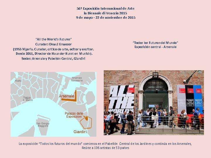 56ª Exposición Internacional de Arte la Biennale di Venezia 2015 9 de mayo -